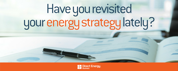 Have you revisited your energy strategy lately?