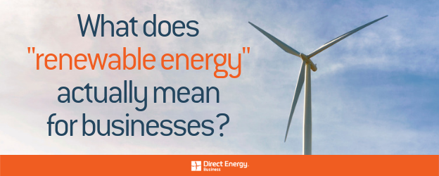 What does 'renewable energy' actually mean for businesses?